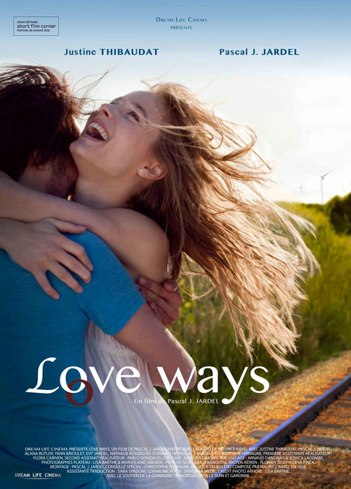 love_ways_affiche_film_2015_pascal_j_jardel_dream_life_cinema